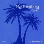 DAN.K - My Feeling (Original Mix)
