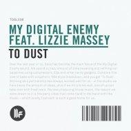 My Digital Enemy feat. Lizzie Massey - To Dust (Rektchordz Remix)