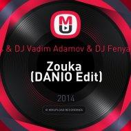 Bang La Decks & DJ Vadim Adamov & DJ Fenya & Dj Geny Tur - Zouka (DANIO Edit)