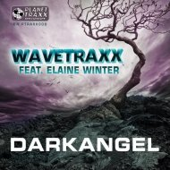 Wavetraxx feat Elaine Winter - Darkangel (Dawnchaser Remix)