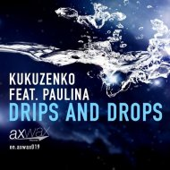 Kukuzenko feat. Paulina - Drips & Drops (Disco Dance Robots Remix)