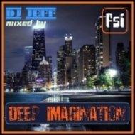 dj Jeff (FSi) - Deep imagination (live mix)