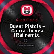Quest Pistols  - Санта Лючия (Rai Remix)
