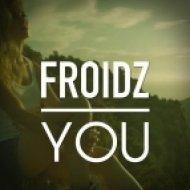 Froidz - You (Original Mix)