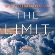 Rhythmoholia - The Limit (Original Mix)