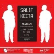 Salif Keita  - Madan (Eldar Stuff, Matuya, Liya Remix)