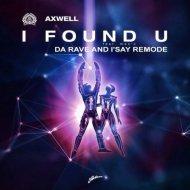 Axwell  - I Found U (Danny Domville Bootleg Remix)