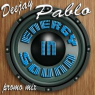 Deejay Pablo - Energy In Sound PROMO MIX ()