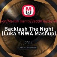 DubVision, Martin Garrix, Zedd, Hayley Williams - Backlash The Night (Luka YNWA Mashup)
