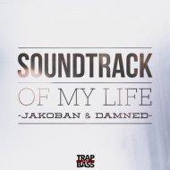 Jakoban & Damned - Soundtrack Of My Life (Original mix)