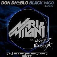 Don Diablo vs. Nari & Milani - Black Vago-logic (feat. Daft Punk) (DJ Stereoscopic Edit)