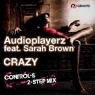 Audioplayerz Feat. Sarah Brown - Crazy (Control-S 2-Step Mix)