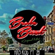 Kris Rod feat. 2B  - Broke Bitch (Original mix)