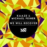 Kaaze & Michael Feiner - We Will Recover (FL PrO.ject remix)
