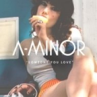A-Minor - Someone You Love (Original mix)