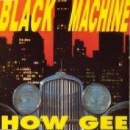 Black Machine - How Gee (Karim Express Edit)
