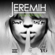 Jeremih - Don\'t Tell Em (Vice Re-Rub)