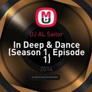DJ AL Sailor - In Deep & Dance (Season 1, Episode 1)