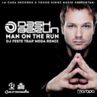 Dash Berlin feat. Mitiska & Jaren - Man On The Run (DJ Feste Trap Mega Remix)