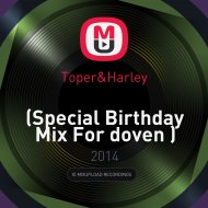 Toper&Harley - Get Ready (Special Birthday Mix For doven) ((Special Birthday Mix For doven ))