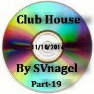 SVnagel - Club House  (Part-19)