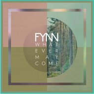 Fynn - Whatever May Come (Original Mix)