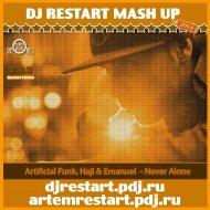 Artificial Funk, Haji & Emanuel - Never Alone 2k14  (DJ Restart ReFresh)