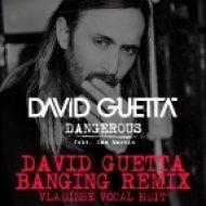 David Guetta feat. Sam Martin - Dangerous (Vladisse Vocal Edit)