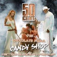 50 Cent vs. Chocolate Puma - Candy Shop (Metro Buddha Mash-Up)