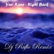 Yuri Kane - Right Back (Dj Rufio Remix)