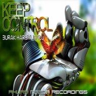 Burak Harsitlioglu - Keep Control (Original Mix)