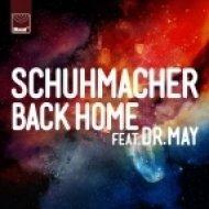 Schuhmacher, Dr. May - Back Home (Low Steppa Remix)