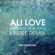 Ali Love feat. Kali - Emperor (Kinree Remix)