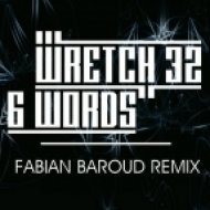 Wretch 32 - 6 Words (Fabian Baroud Remix)