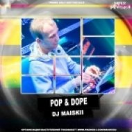 DJ Maiskii - Pop & Dope (Октябрь 2014)