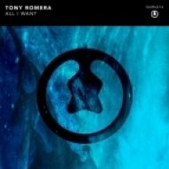 Tony Romera - All I Want (Original Mix)