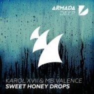 Karol XVII & MB Valence - Sweet Honey Drops (Original Mix)