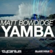 Matt Bowdidge - Yamba (Original Mix)