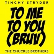 Tinchy Stryder & The Chuckle Brothers - To Me, To You (Bruv)