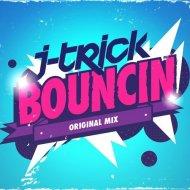 J-Trick - Bouncin (Original Mix)