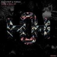 Torha, Earstrip - I Need A Bitch (Original Mix)
