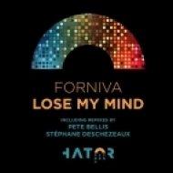 Forniva - Lose My Mind (Stephane Deschezeaux Remix)
