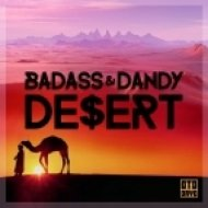 Badass & Dandy - De$ert (Original mix)