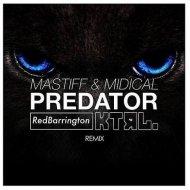 MASTIFF & MIDIcal - Predator (RedBarrington & KTRL. Remix)