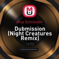 Anja Schneider -  Dubmission  (Night Creatures Remix)