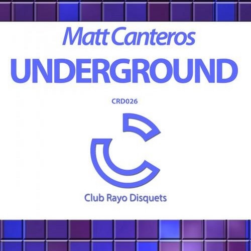 Matt Canteros - Underground (Original Mix)