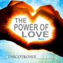 Discotronix - The Power Of Love (Intensity Remix)