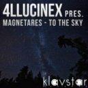 4llucinex pres. Magnetares - To The Sky (Original Mix)