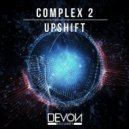 Complex 2 - Upshift (Original Mix)