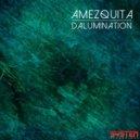 Amezquita - Dalumination (Mehmet Akar Remix)
